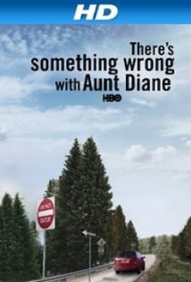 There's Something Wrong With Aunt Diane film afişi