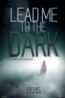 Lead Me To The Dark film afişi