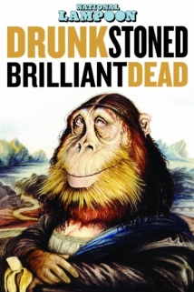 National Lampoon: Drunk Stoned Brilliant Dead film afişi