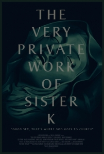 The Very Private Work Of Sister K film afişi