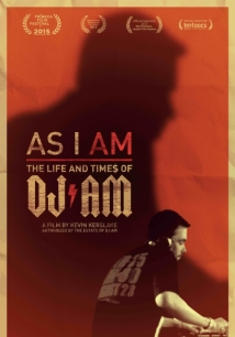 As I AM: The Life And Times Of DJ AM film afişi