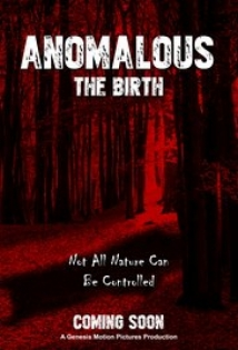 Anomalous: The Birth film afişi