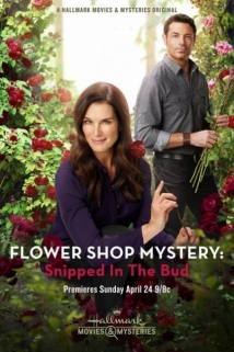 Flower Shop Mystery: Snipped in The Bud film afişi