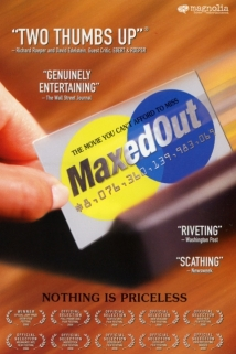 Maxed Out: Hard Times, Easy Credit and the Era of Predatory Lenders film afişi