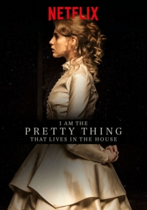 I Am The Pretty Thing That Lives In The House film afişi
