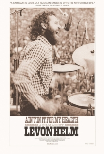 Ain't In It For My Health: A Film About Levon Helm film afişi