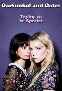 Garfunkel And Oates: Trying To Be Special film afişi