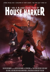 I Had A Bloody Good Time At House Harker film afişi