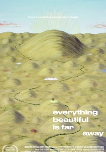 Everything Beautiful Is Far Away film afişi