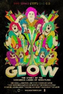 GLOW: The Story Of The Gorgeous Ladies Of Wrestling film afişi
