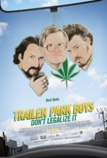 Trailer Park Boys: Don't Legalize It film afişi