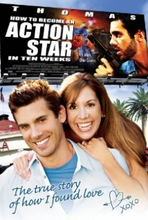 How To Become An Action Star In Ten Weeks (The True Story Of How I Found Love) film afişi