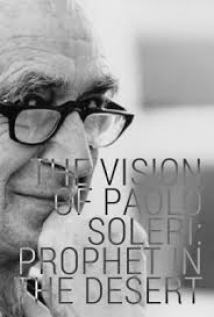 The Vision of Paolo Soleri: Prophet in the Desert film afişi