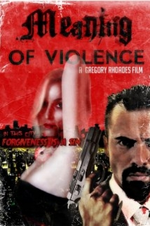 Meaning of Violence film afişi
