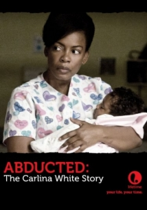 Abducted: The Carlina White Story film afişi