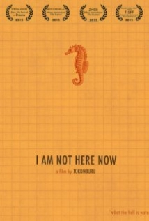 I Am Not Here Now film afişi