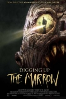 Digging Up The Marrow film afişi