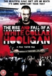 The Rise & Fall Of A White Collar Hooligan film afişi