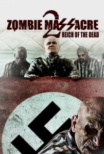 Zombie Massacre 2: Reich of the Dead film afişi