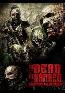The Dead The Damned And The Darkness film afişi