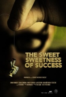 The Sweet Sweetness Of Success film afişi