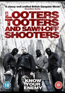 Looters, Tooters And Sawn-Off Shooters film afişi