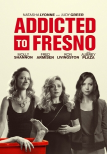 Addicted To Fresno film afişi