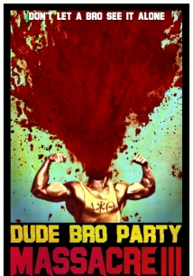 Dude Bro Party Massacre Iii film afişi