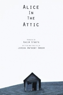 Alice In The Attic film afişi