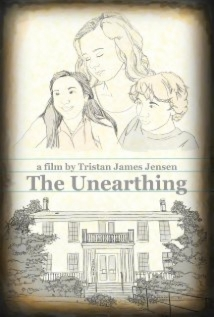 The Unearthing film afişi