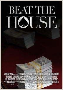 Beat The House film afişi