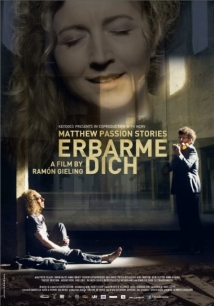 Erbarme Dich - Matthäus Passion Stories film afişi