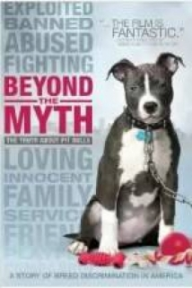 Beyond The Myth: A Film About Pit Bulls And Breed Discrimination film afişi
