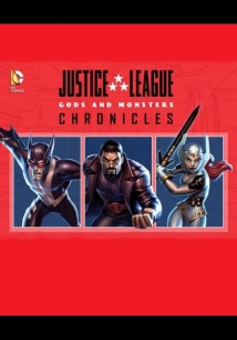Justice League: Gods And Monsters Chronicles film afişi