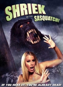Shriek Of The Sasquatch! film afişi