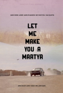 Let Me Make You A Martyr film afişi
