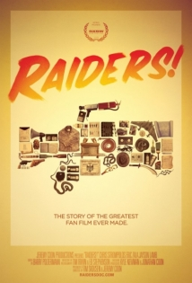 Raiders!: The Story Of The Greatest Fan Film Ever Made film afişi