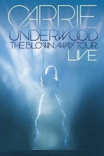 Carrie Underwood: The Blown Away Tour Live film afişi