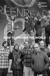 How To Change The World film afişi