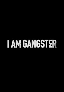 I Am Gangster film afişi