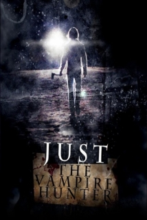 Just The Vampire Hunter film afişi