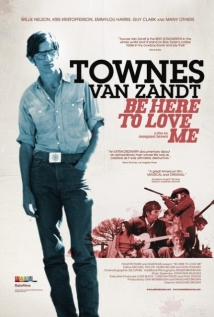 Be Here to Love Me: A Film About Townes Van Zandt film afişi