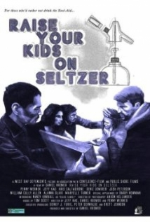 Raise Your Kids On Seltzer film afişi