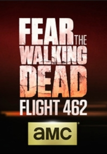 Fear The Walking Dead: Flight 462 film afişi