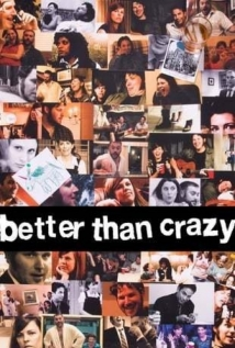 Better Than Crazy film afişi