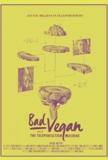 Bad Vegan And The Teleportation Machine film afişi