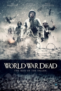 World War Dead: Rise Of The Fallen film afişi