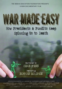 War Made Easy: How Presidents & Pundits Keep Spinning Us To Death film afişi