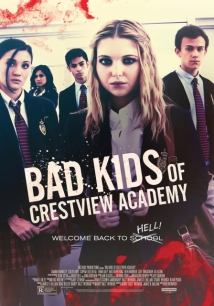 Bad Kids Of Crestview Academy film afişi