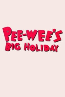 Pee-Wee's Big Holiday film afişi